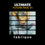 Ultimate Future Rave '21