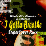 I Gotta Breathe (Superlover Radio Mix)