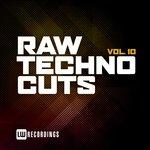 Raw Techno Cuts Vol 10