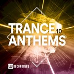 Trance Anthems Vol 10