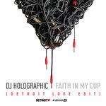 Faith In My Cup (Detroit Love Radio Edit)