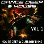 Dance Deep & House Vol 1 (House, Deep & Club Rhythms)