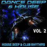 Dance Deep & House Vol 2 (House, Deep & Club Rhythms)