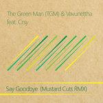 Say Goodbye (Mustard Cuts Remix)