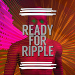 Ready For Ripple