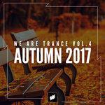 We Are Trance Vol 4 - Autumn 2017