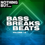 Nothing But... Bass, Breaks & Beats Vol 14