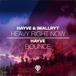 Heavy Right Now/Bounce