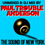 The Sound Of New York By Paul Trouble Anderson DJ Mix & Unmixed (Remastered)