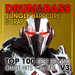 Drum & Bass, Jungle Hardcore & Trap Top 100 Best Selling Chart Hits & DJ Mix V3