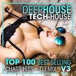 Deep House & Tech-House Top 100 Best Selling Chart Hits + DJ Mix V3 (unmixed tracks)