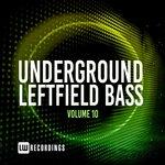 Underground Leftfield Bass Vol 10