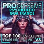 Progressive Psychedelic Goa Trance Top 100 Best Selling Chart Hits & DJ Mix V3