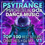 Psy Trance & Psychedelic Goa Dance Music Top 100 Best Selling Chart Hits & DJ Mix
