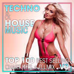 Techno & House Music Top 100 Best Selling Chart Hits & DJ Mix V3
