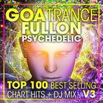 Goa Trance Fullon Psychedelic Top 100 Best Selling Chart Hits & DJ Mix V3