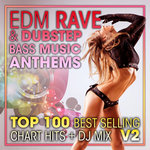 EDM Rave & Dubstep Bass Music Anthems - Top 100 Best Selling Chart Hits + DJ Mix V3 (unmixed tracks)