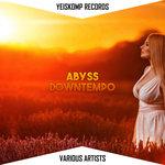 Yeiskomp Abyss Downtempo - Mar 2021