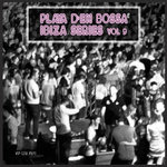 Playa D'en Bossa Ibiza Series Vol 9