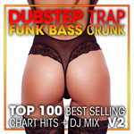 Dubstep Trap Funk Bass Crunk - Top 100 Best Selling Chart Hits + DJ Mix V2 (unmixed tracks)
