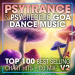 Psy Trance & Psychedelic Goa Dance Music Top 100 Best Selling Chart Hits & DJ Mix V2