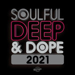 Soulful Deep & Dope 2021