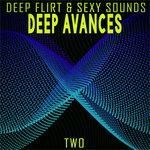 Deep Avances: Two (Deep Flirt & Sexy Sounds)