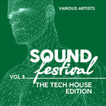 Sound Festival (The Tech House Edition) Vol 3