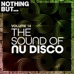 Nothing But... The Sound Of Nu Disco Vol 14