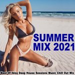 Summer Mix 2021 (Best Of Ibiza Deep House Sessions Music Chill Out Sunset Mix)