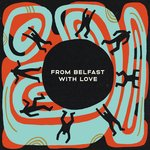 From Belfast With Love II