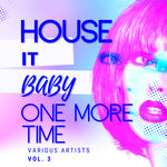 House It Baby One More Time Vol 3