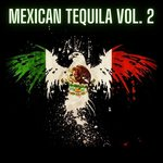 Mexican Tequila Vol 2