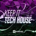 Keep It Tech House Vol 05