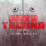 Hard Techno 2021: We Are Ravers