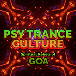 Psy Trance Culture - Spiritual Rebels Of Goa