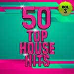 50 Top House Hits Vol 3