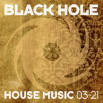 Black Hole House Music 03-21