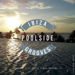 Ibiza Poolside Grooves Vol 18