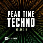 Peak Time Techno Vol 10