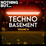 Nothing But... Techno Basement Vol 14