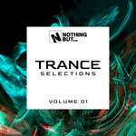 Nothing But... Trance Selections Vol 01
