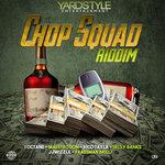Chop Squad Riddim (Explicit)