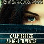 Calm Breeze - A Night In Venice