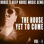 The House Yet To Come Vol 1