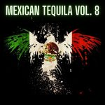 Mexican Tequila Vol 8