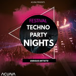 Acuna presents Festival Techno Party Nights