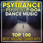 PsyTrance & Psychedelic Goa Dance Music Top 100 Best Selling Chart Hits & DJ Mix