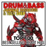 Drum & Bass Jungle Hardcore & Tech Step Top 100 Best Selling Chart Hits & DJ Mix