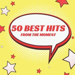 50 Best Hits From The Moment